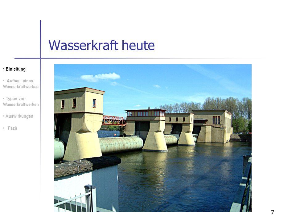 Wasserkraft heute Einleitung Aufbau eines Wasserkraftwerkes