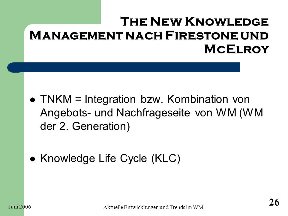 The New Knowledge Management nach Firestone und McElroy