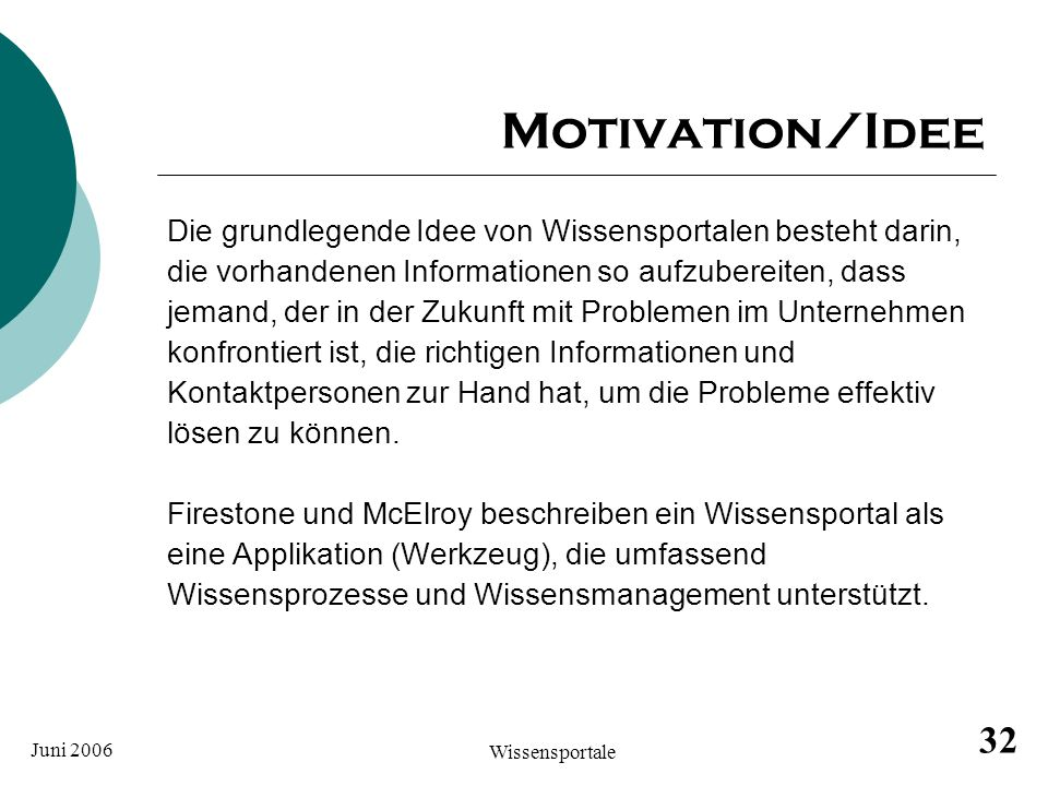 Motivation/Idee Die grundlegende Idee von Wissensportalen besteht darin, die vorhandenen Informationen so aufzubereiten, dass.