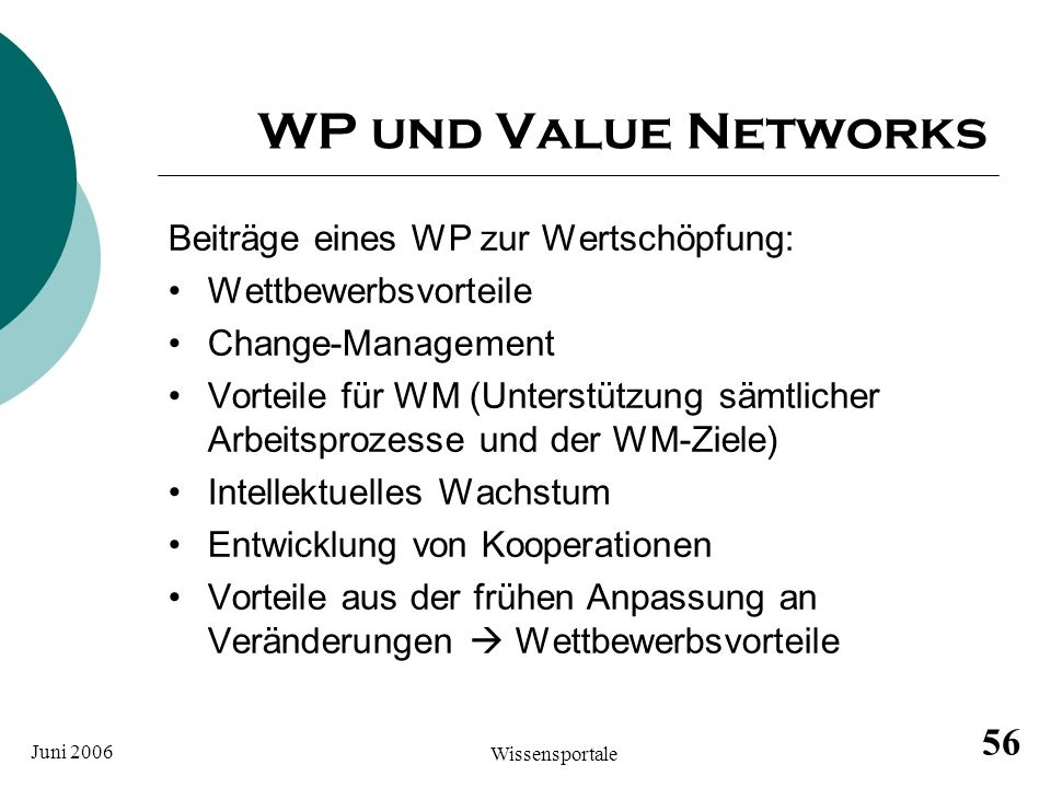 WP und Value Networks Beiträge eines WP zur Wertschöpfung: