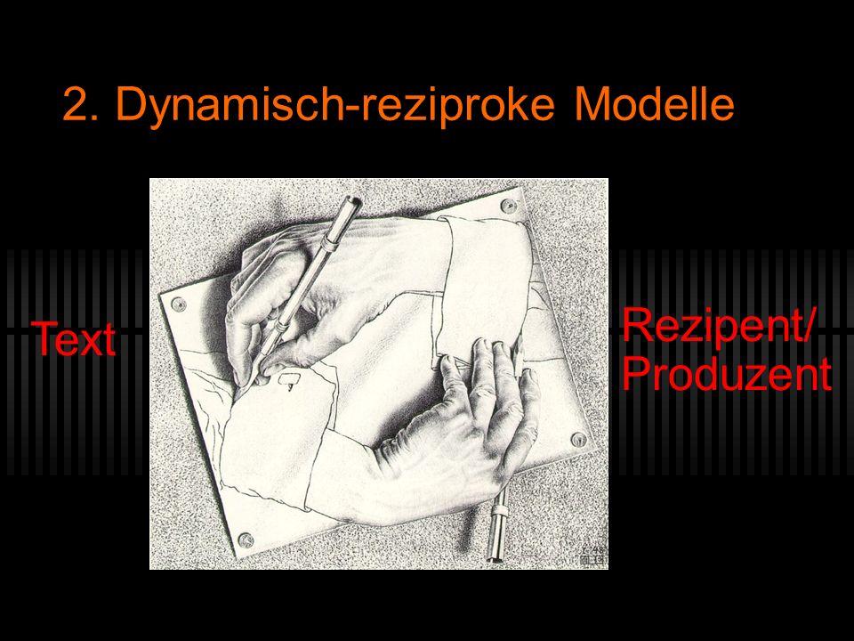 2. Dynamisch-reziproke Modelle