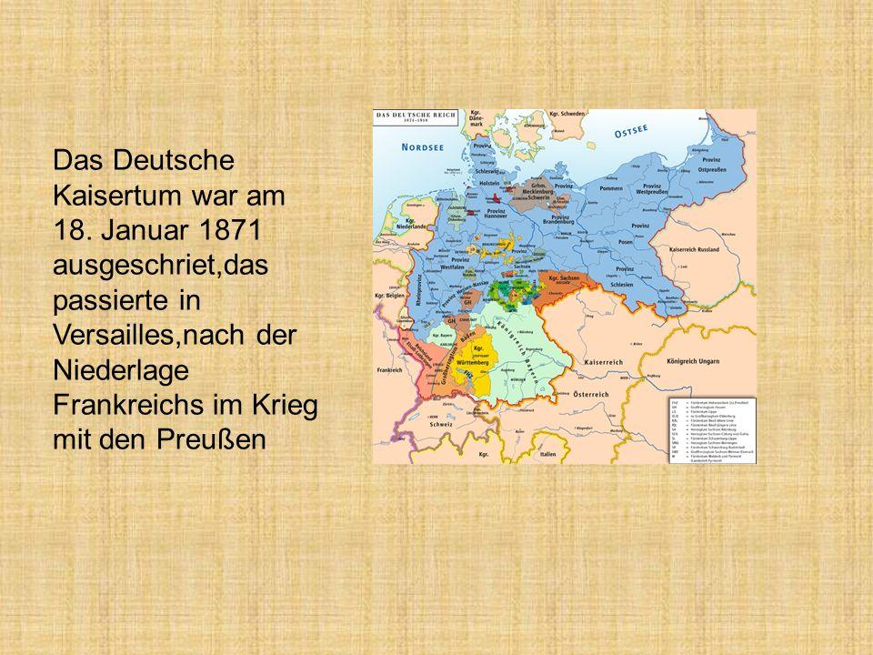 Das Deutsche Kaisertum war am 18