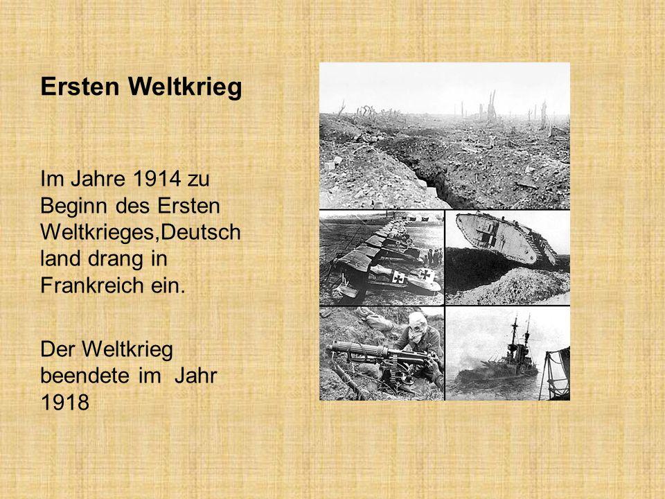 Ersten Weltkrieg Im Jahre 1914 zu Beginn des Ersten Weltkrieges,Deutschland drang in Frankreich ein.