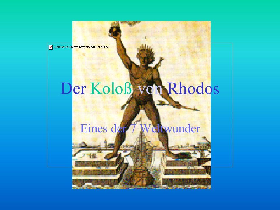 Der Koloß von Rhodos Eines der 7 Weltwunder