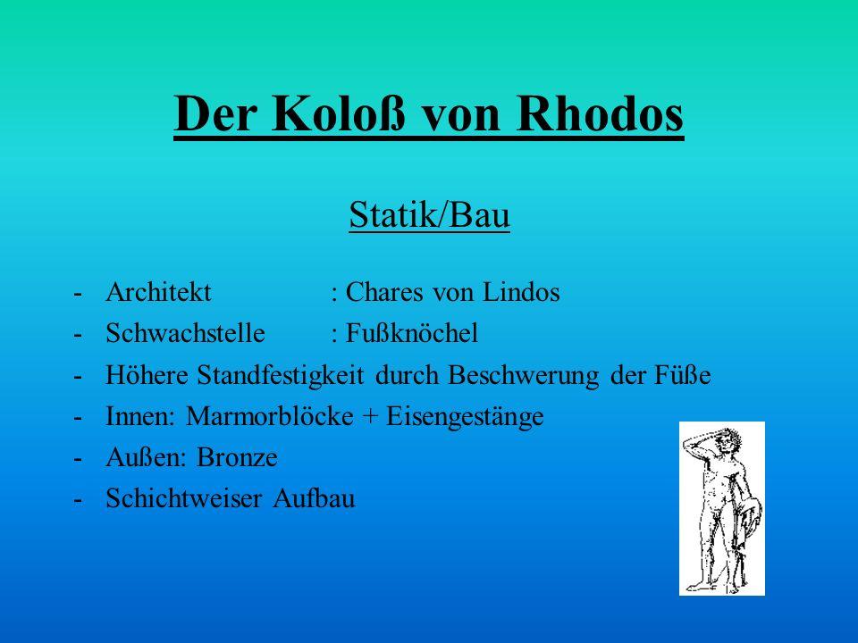 Der Koloß von Rhodos Statik/Bau Architekt : Chares von Lindos