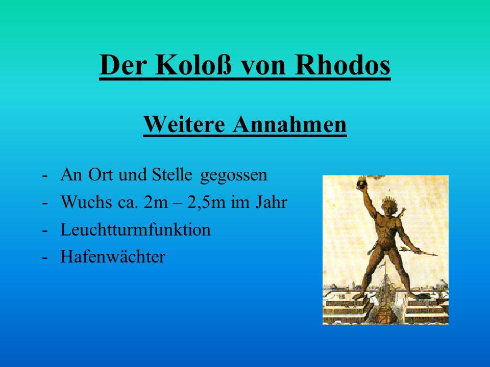 Der Koloß von Rhodos Weitere Annahmen An Ort und Stelle gegossen