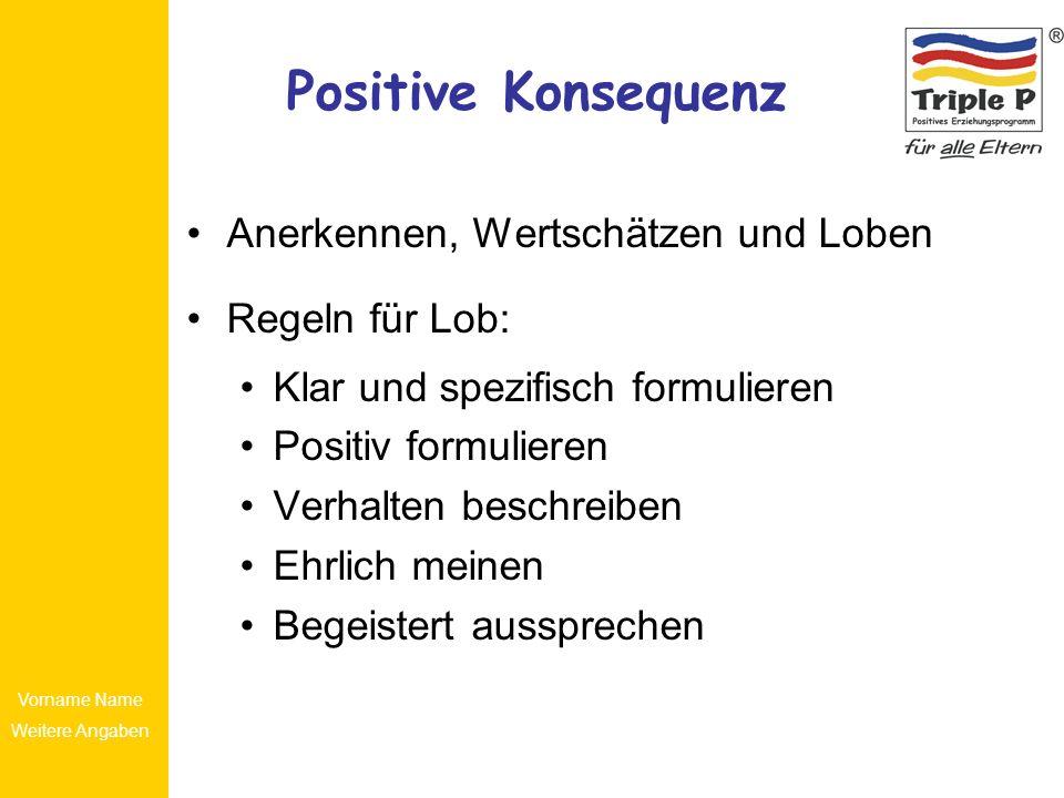 Positive Konsequenz Anerkennen, Wertschätzen und Loben Regeln für Lob: