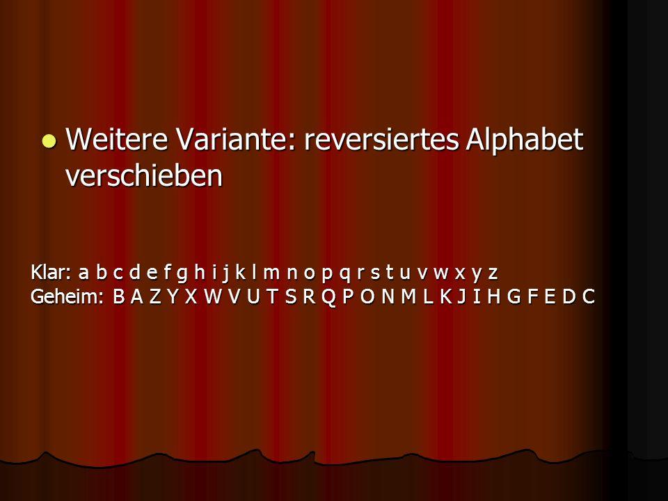 Weitere Variante: reversiertes Alphabet verschieben