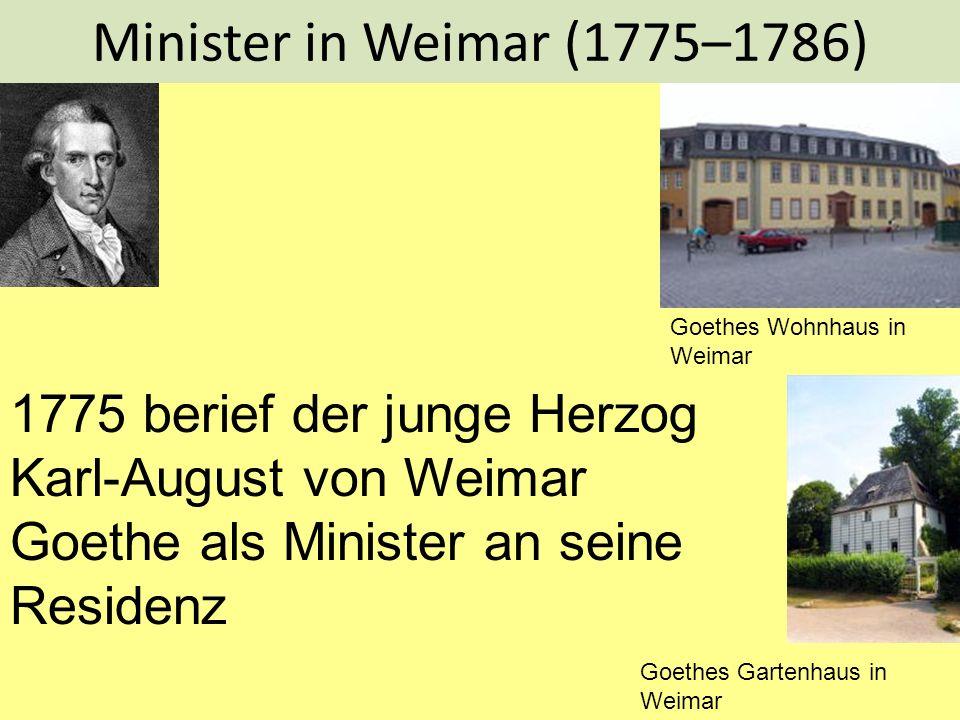 Minister in Weimar (1775–1786) Goethes Wohnhaus in Weimar. 1775 berief der junge Herzog Karl-August von Weimar Goethe als Minister an seine Residenz.