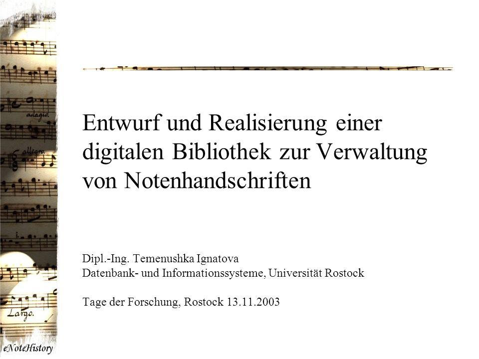 Entwurf und Realisierung einer digitalen Bibliothek zur Verwaltung von Notenhandschriften Dipl.-Ing.