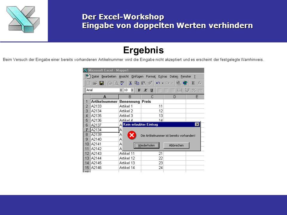 Ergebnis Der Excel-Workshop Eingabe von doppelten Werten verhindern