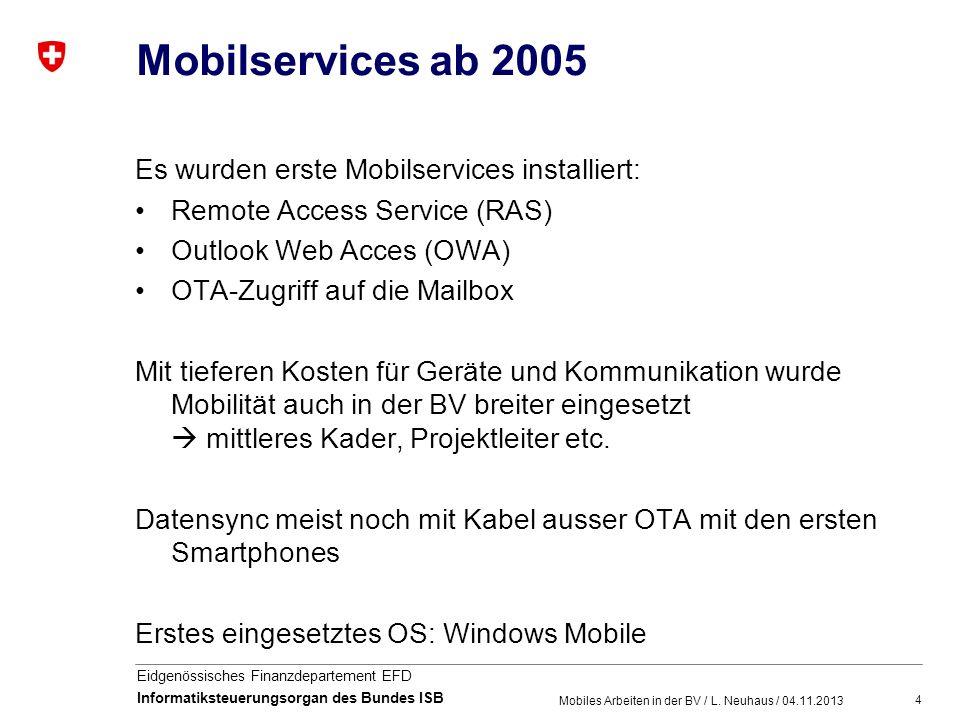 Mobilservices ab 2005 Es wurden erste Mobilservices installiert: