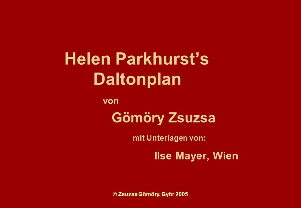 Helen Parkhurst's Daltonplan von Gömöry Zsuzsa mit Unterlagen von: Ilse Mayer, Wien
