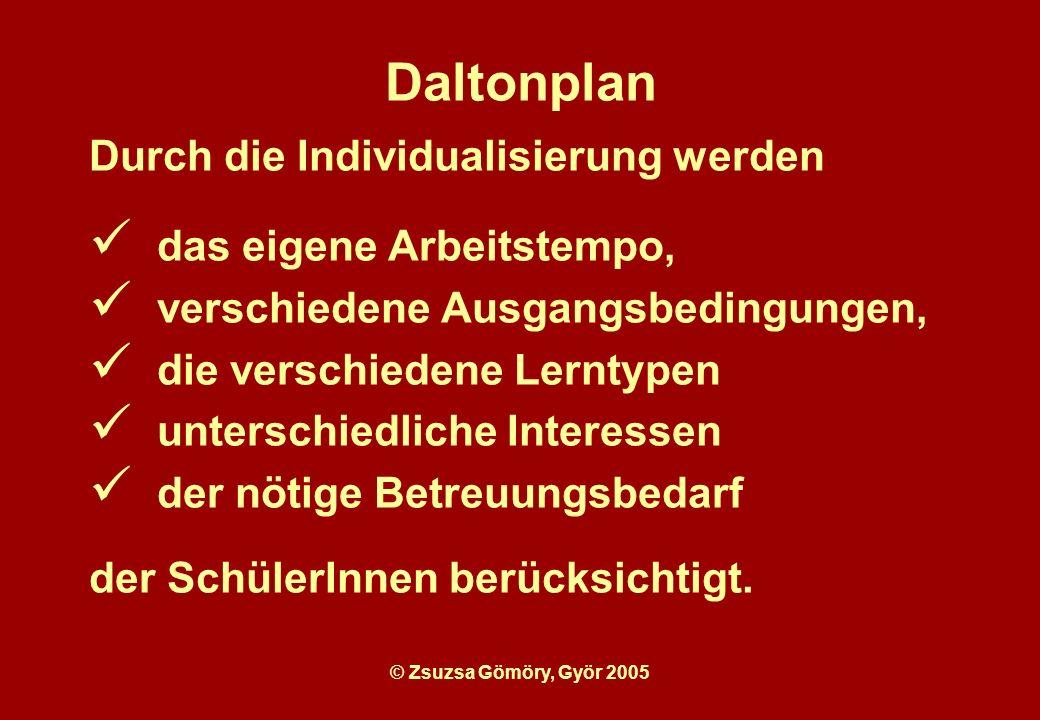 Daltonplan Durch die Individualisierung werden