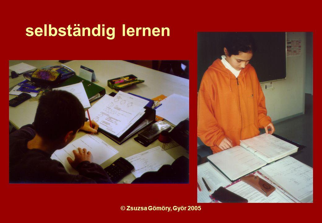 selbständig lernen © Zsuzsa Gömöry, Györ 2005