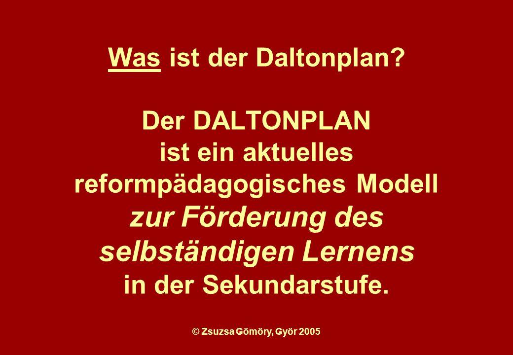 Was ist der Daltonplan Der DALTONPLAN ist ein aktuelles reformpädagogisches Modell zur Förderung des selbständigen Lernens in der Sekundarstufe.