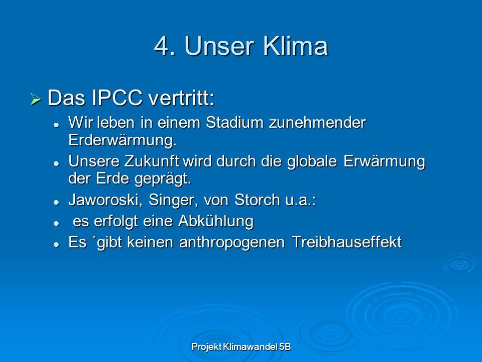 4. Unser Klima Das IPCC vertritt: