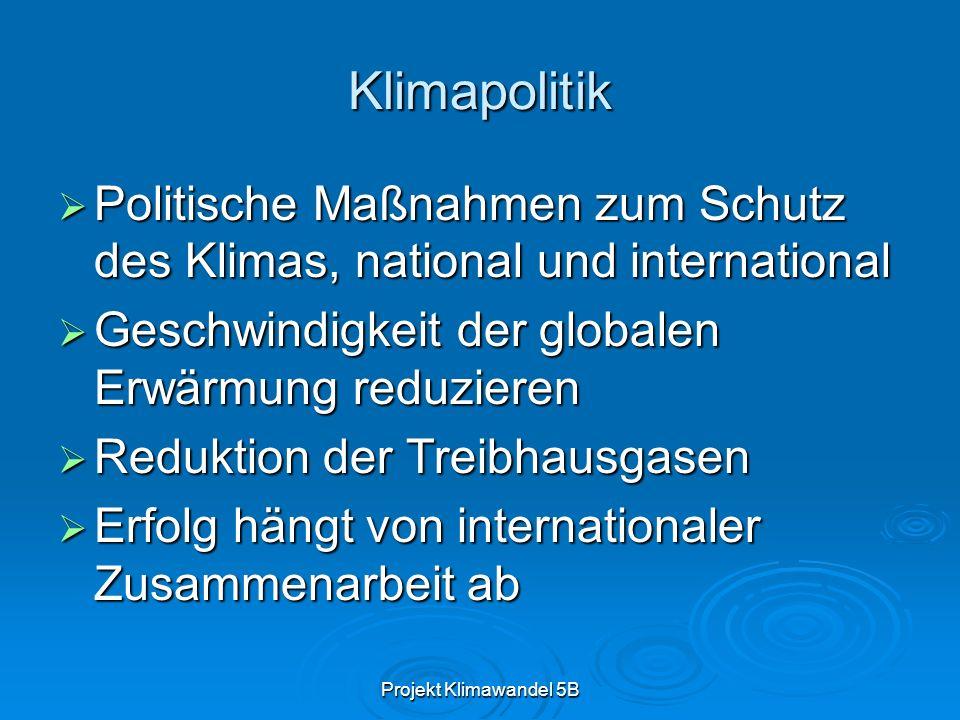 Klimapolitik Politische Maßnahmen zum Schutz des Klimas, national und international. Geschwindigkeit der globalen Erwärmung reduzieren.