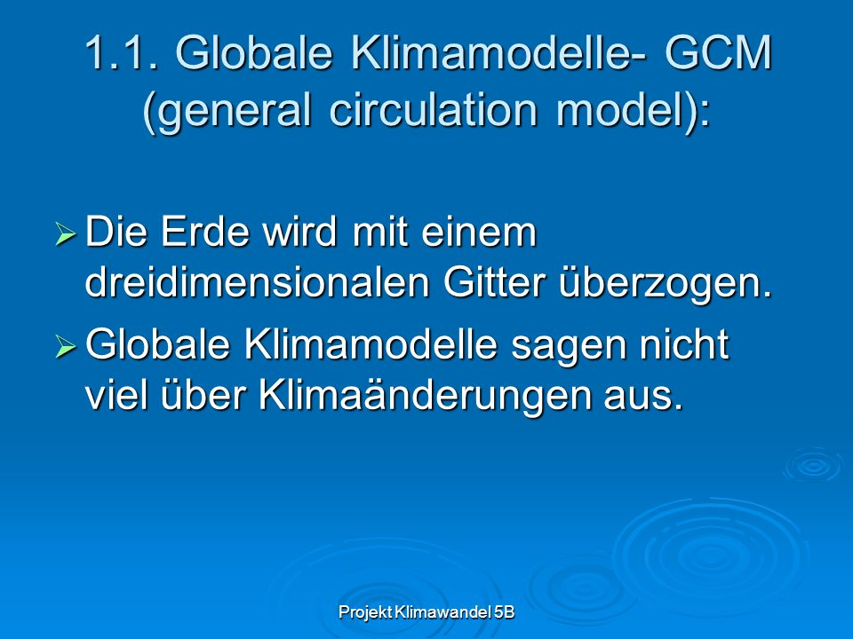 1.1. Globale Klimamodelle- GCM (general circulation model):