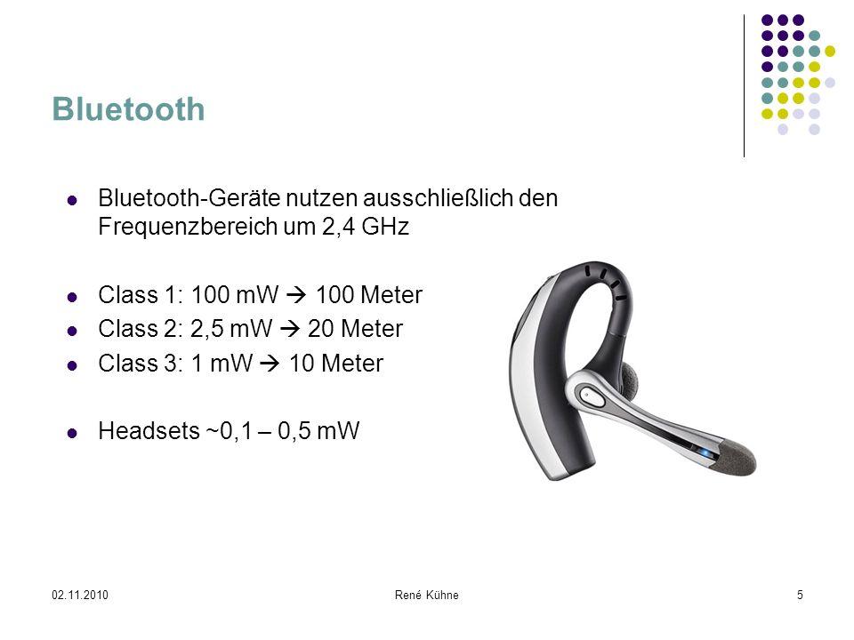 Bluetooth Bluetooth-Geräte nutzen ausschließlich den Frequenzbereich um 2,4 GHz. Class 1: 100 mW  100 Meter.