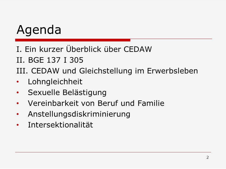 Agenda I. Ein kurzer Überblick über CEDAW II. BGE 137 I 305