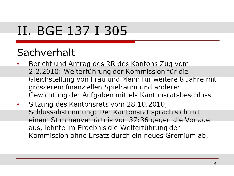 II. BGE 137 I 305 Sachverhalt.