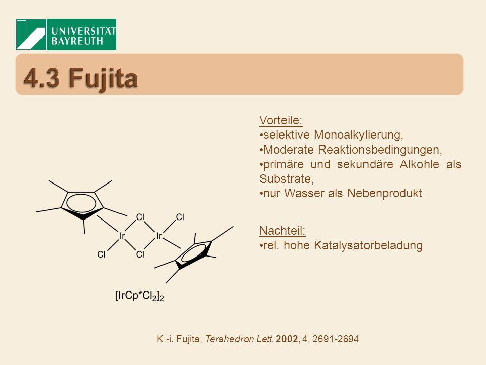 4.3 Fujita Vorteile: selektive Monoalkylierung,