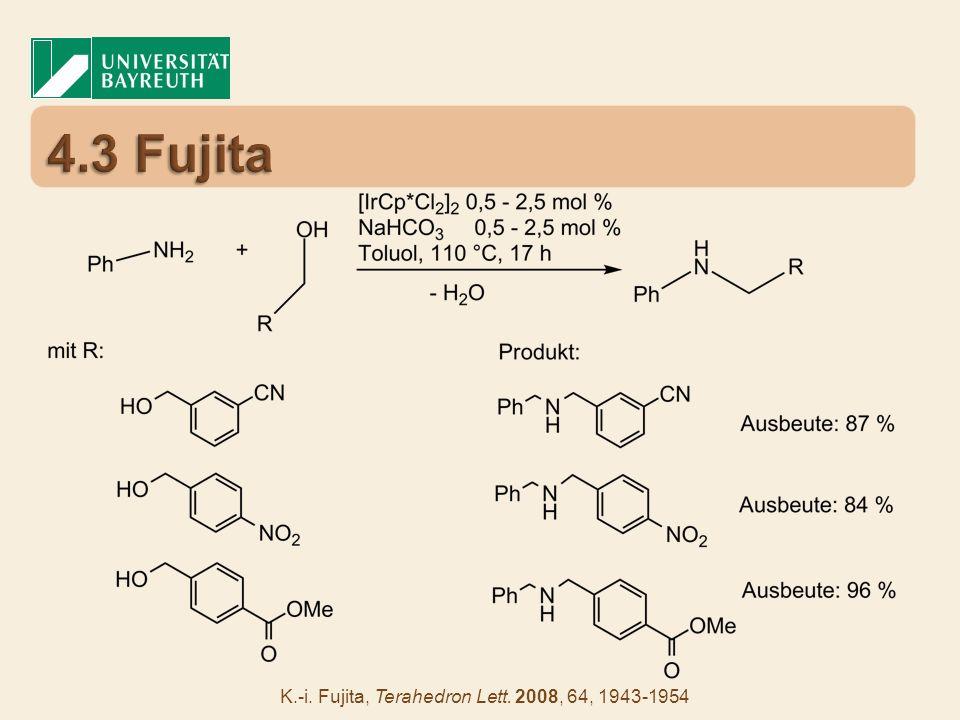 4.3 Fujita K.-i. Fujita, Terahedron Lett. 2008, 64, 1943-1954
