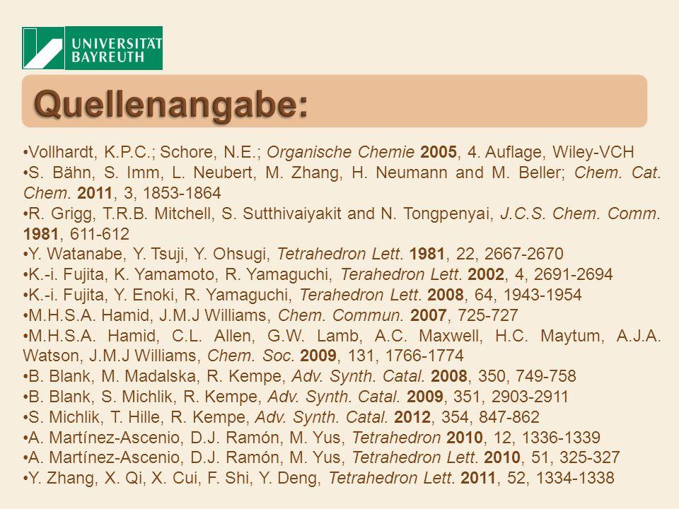 Quellenangabe: Vollhardt, K.P.C.; Schore, N.E.; Organische Chemie 2005, 4. Auflage, Wiley-VCH.