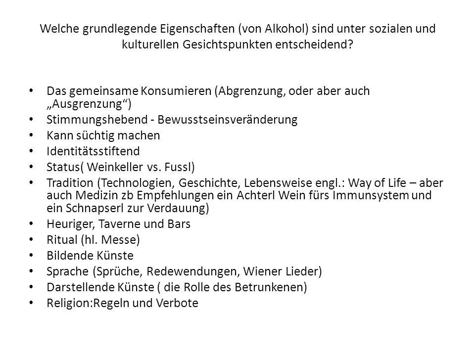 Welche grundlegende Eigenschaften (von Alkohol) sind unter sozialen und kulturellen Gesichtspunkten entscheidend