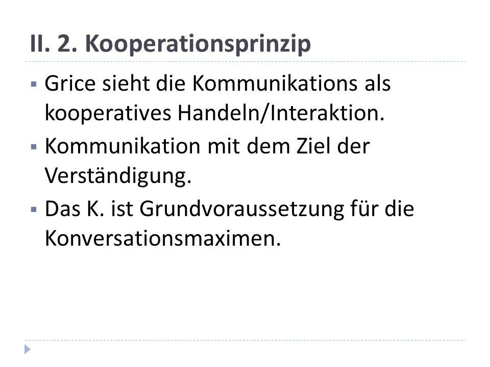 II. 2. Kooperationsprinzip