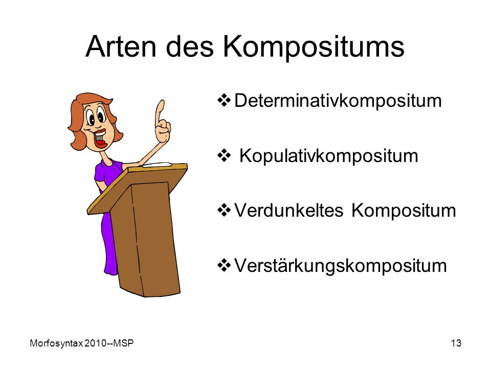 Arten des Kompositums Determinativkompositum Kopulativkompositum