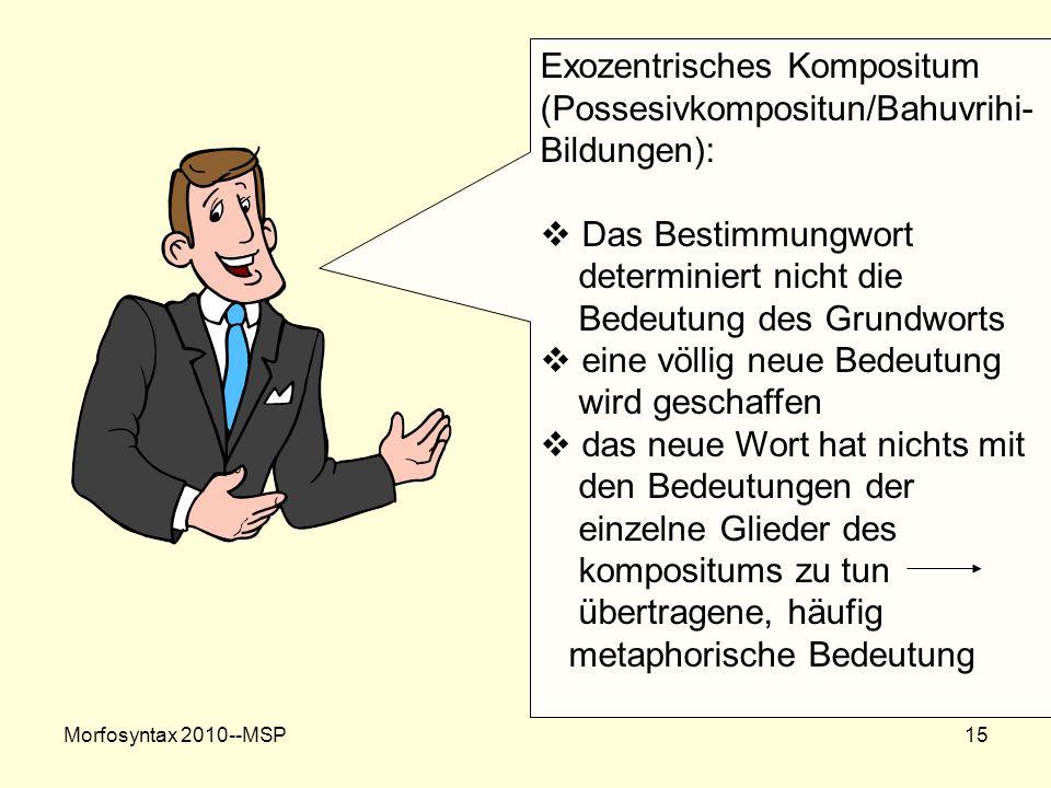 Exozentrisches Kompositum (Possesivkompositun/Bahuvrihi-Bildungen):