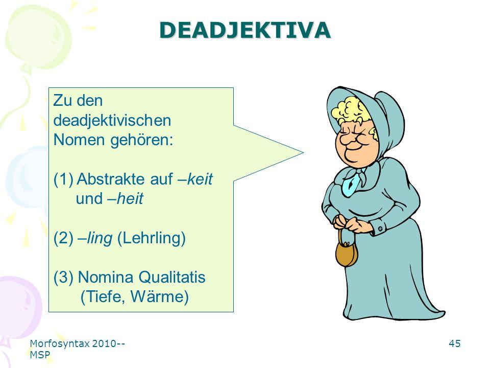 DEADJEKTIVA Zu den deadjektivischen Nomen gehören: