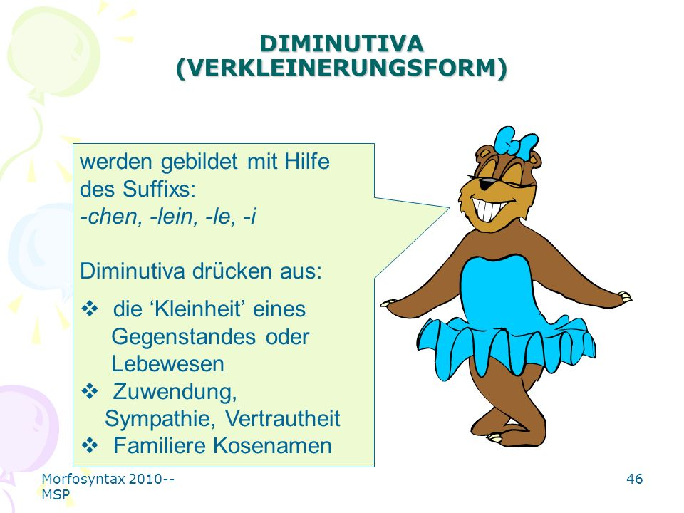 DIMINUTIVA (VERKLEINERUNGSFORM)