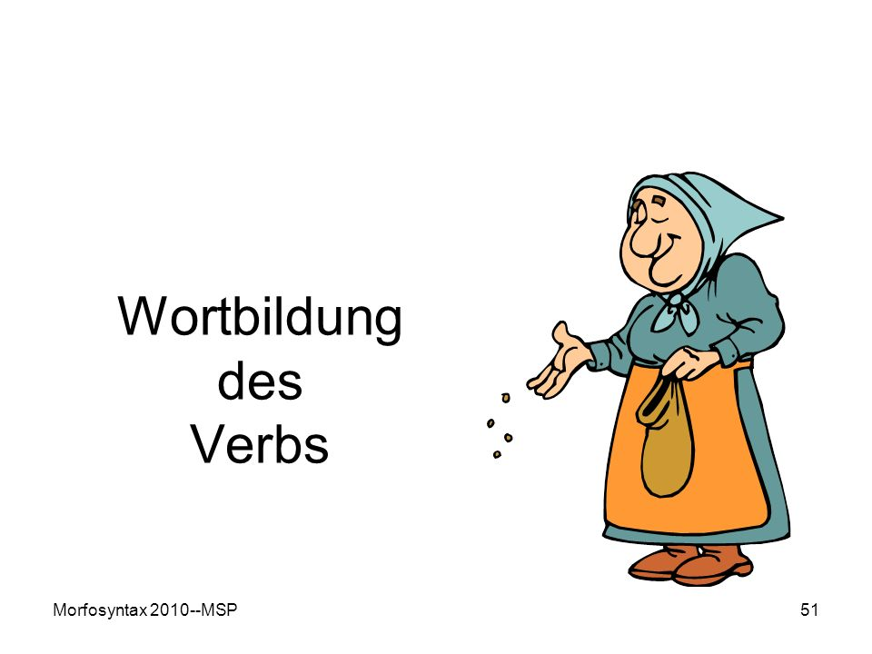 Wortbildung des Verbs Morfosyntax 2010--MSP