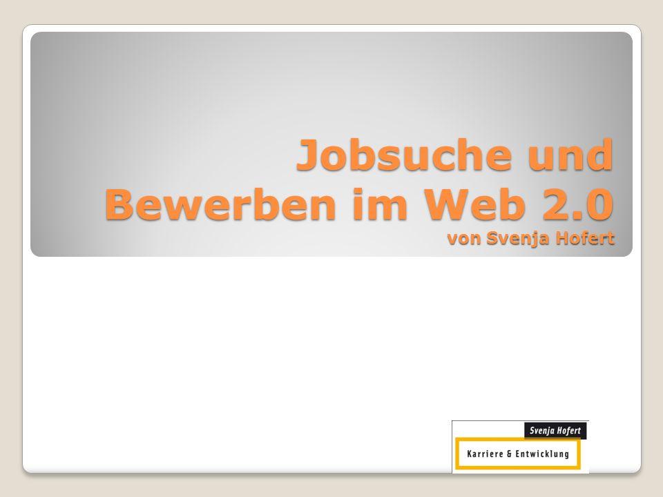 Jobsuche und Bewerben im Web 2.0 von Svenja Hofert