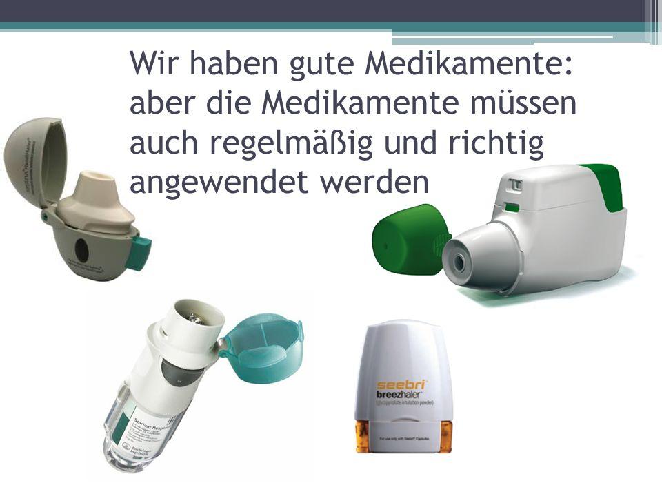 Wir haben gute Medikamente: aber die Medikamente müssen auch regelmäßig und richtig angewendet werden