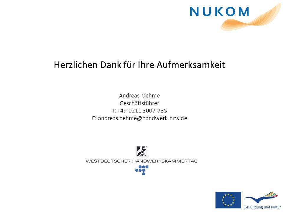 Herzlichen Dank für Ihre Aufmerksamkeit Andreas Oehme Geschäftsführer T: +49 0211 3007-735 E: andreas.oehme@handwerk-nrw.de