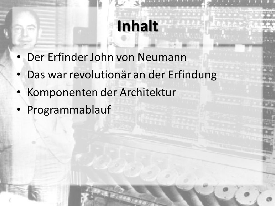 Inhalt Der Erfinder John von Neumann