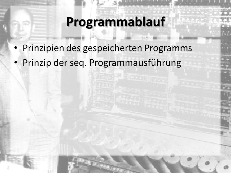 Programmablauf Prinzipien des gespeicherten Programms