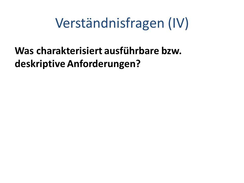 Verständnisfragen (IV)