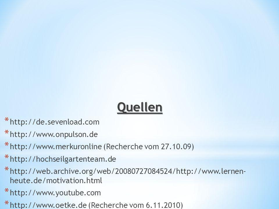 Quellen http://de.sevenload.com http://www.onpulson.de