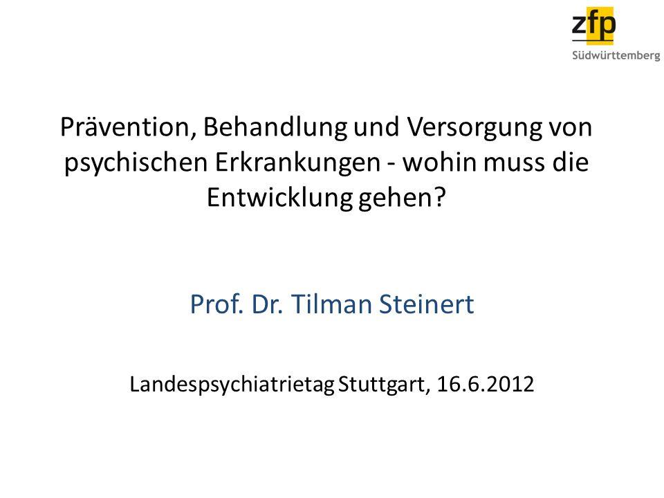 Prof. Dr. Tilman Steinert Landespsychiatrietag Stuttgart, 16.6.2012