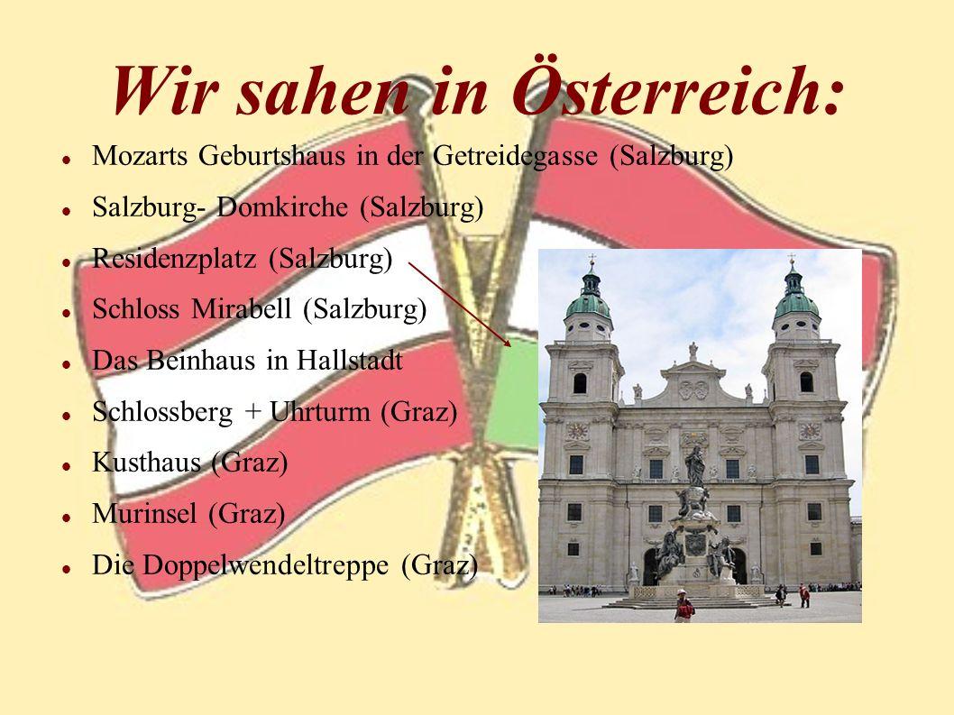 Wir sahen in Österreich: