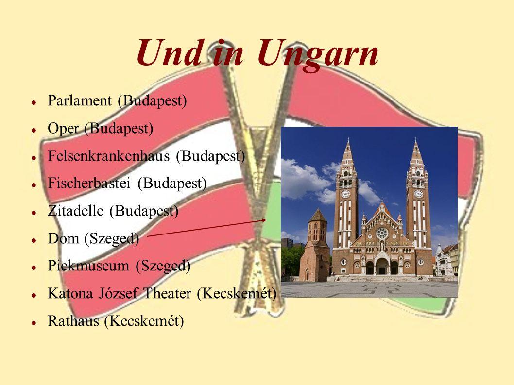 Und in Ungarn Parlament (Budapest) Oper (Budapest)