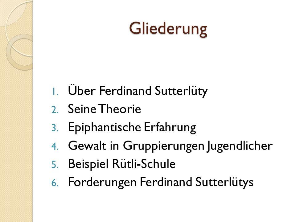 Gliederung Über Ferdinand Sutterlüty Seine Theorie