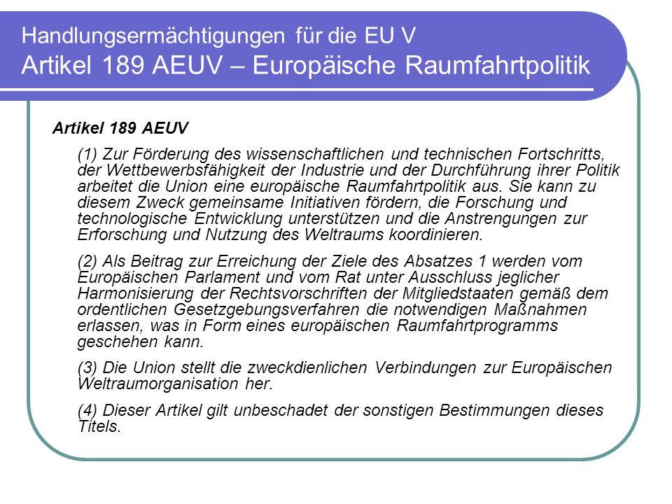 Handlungsermächtigungen für die EU V Artikel 189 AEUV – Europäische Raumfahrtpolitik