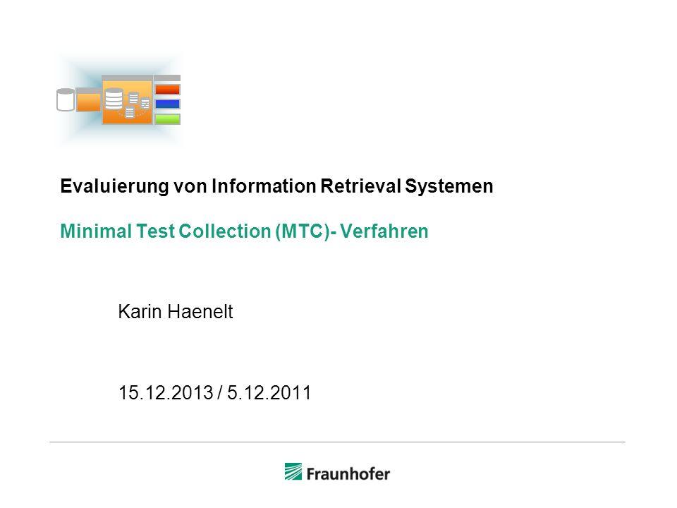 Evaluierung von Information Retrieval Systemen Minimal Test Collection (MTC)- Verfahren