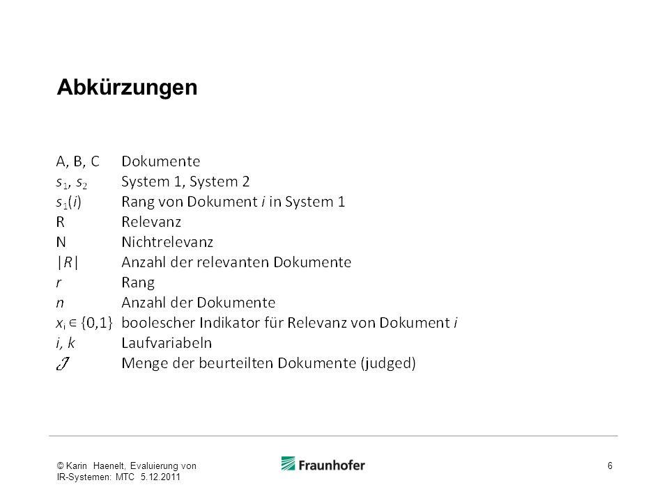 Abkürzungen © Karin Haenelt, Evaluierung von IR-Systemen: MTC 5.12.2011